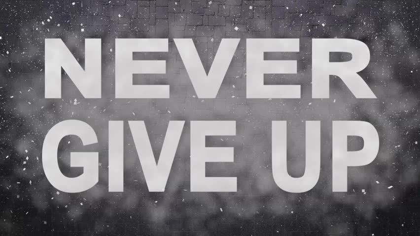 Father - Never give up