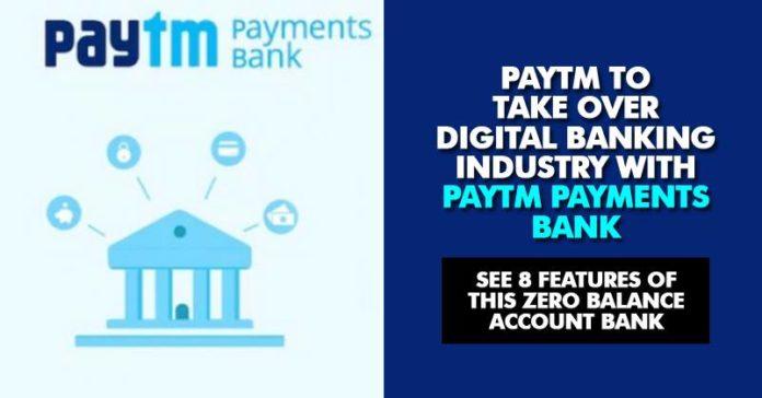 8 Features Of Paytm Banks. It Has Some Great Advantages Over Regular Banks