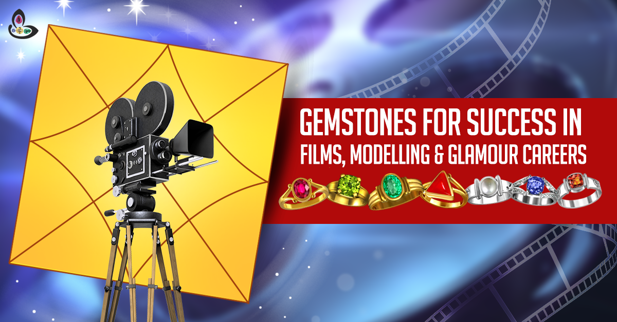 GEMSTONES FOR SUCCESS IN BOLLYWOOD FILMS & FASHION MODELLING.