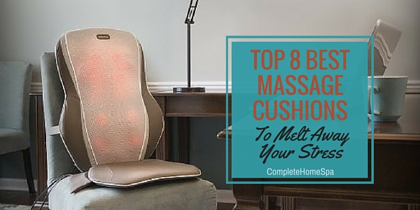 Top 8 Best Massage Cushions 2018