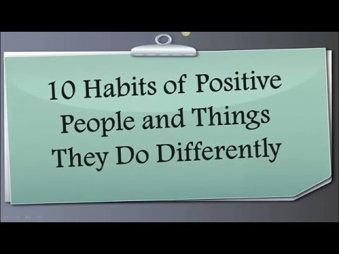 10 Habits of Positive People and Things They Do Differently