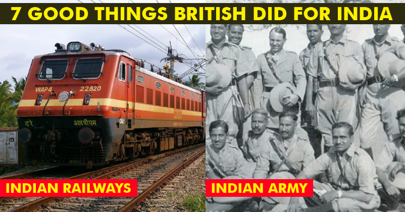 7 Good Things The British Did For India And Indians!