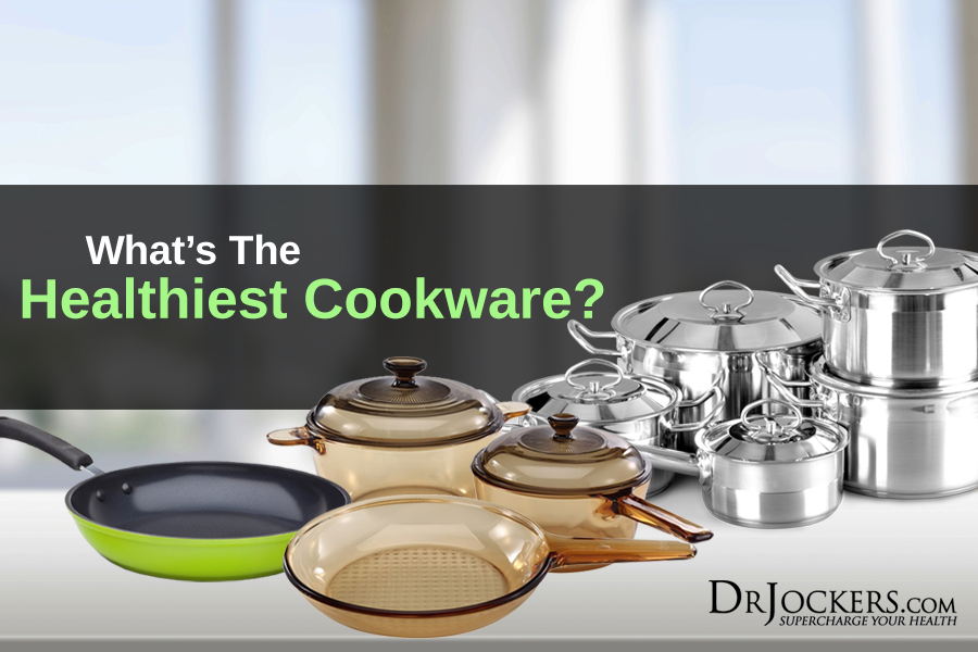 What is the healthiest type of cookware?