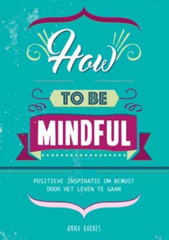 How to be Mindful?
