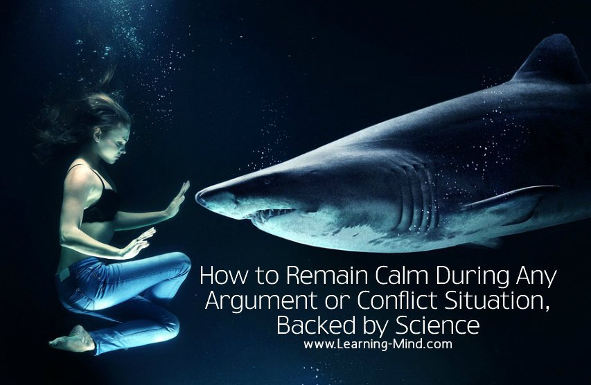 How to Remain Calm During Any Argument or Conflict Situation, Backed by Science.