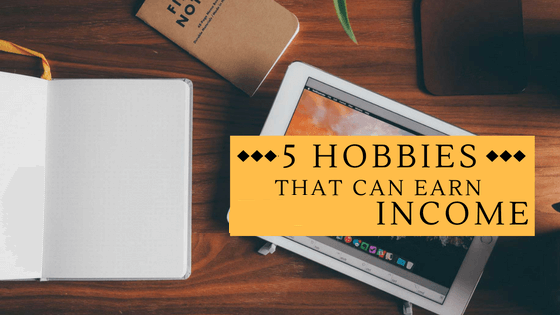 5 Interesting Hobbies That Can Earn You Money