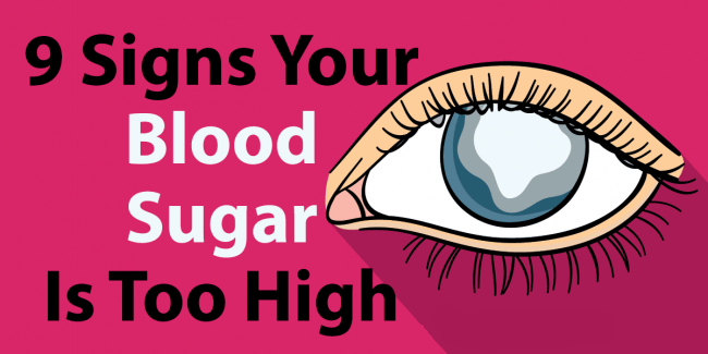 9 Signs The Blood Sugar Is Way Too High