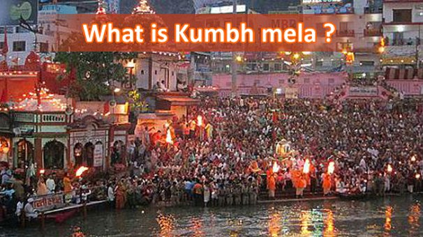 What is Kumbh mela ?