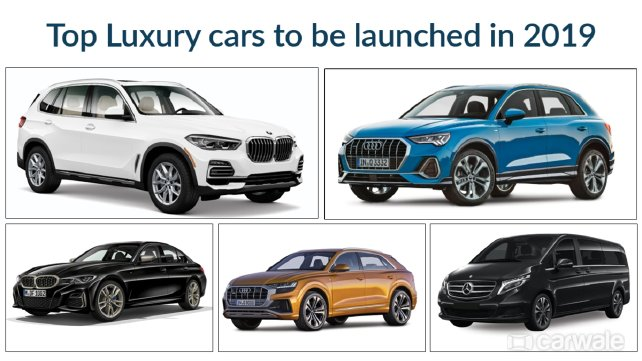 Top luxury cars to be launched in 2019