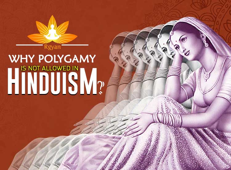Why Polygamy is not allowed in Hinduism?