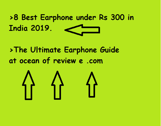8 Best Earphones Under 300 in India : Top List Ultimate Guide 2019
