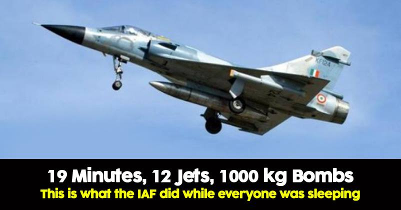 19 minutes, 12 jets, a big target: This is what the IAF did in Pakistan while you were asleep