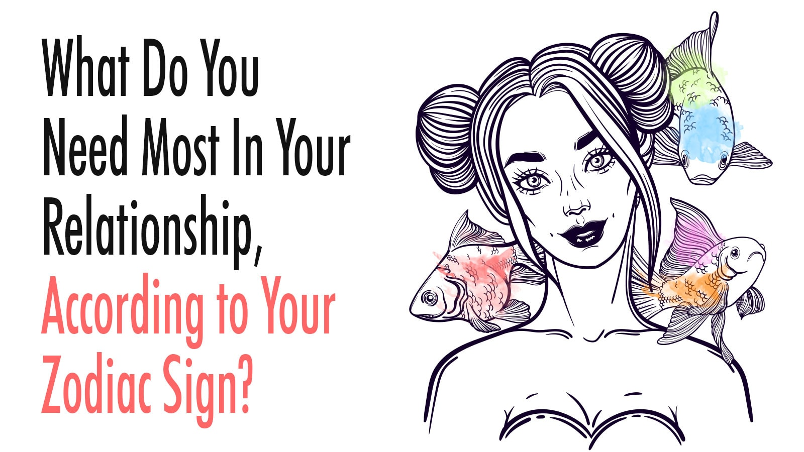 What Do You Need Most In Your Relationship, According to Your Zodiac Sign?