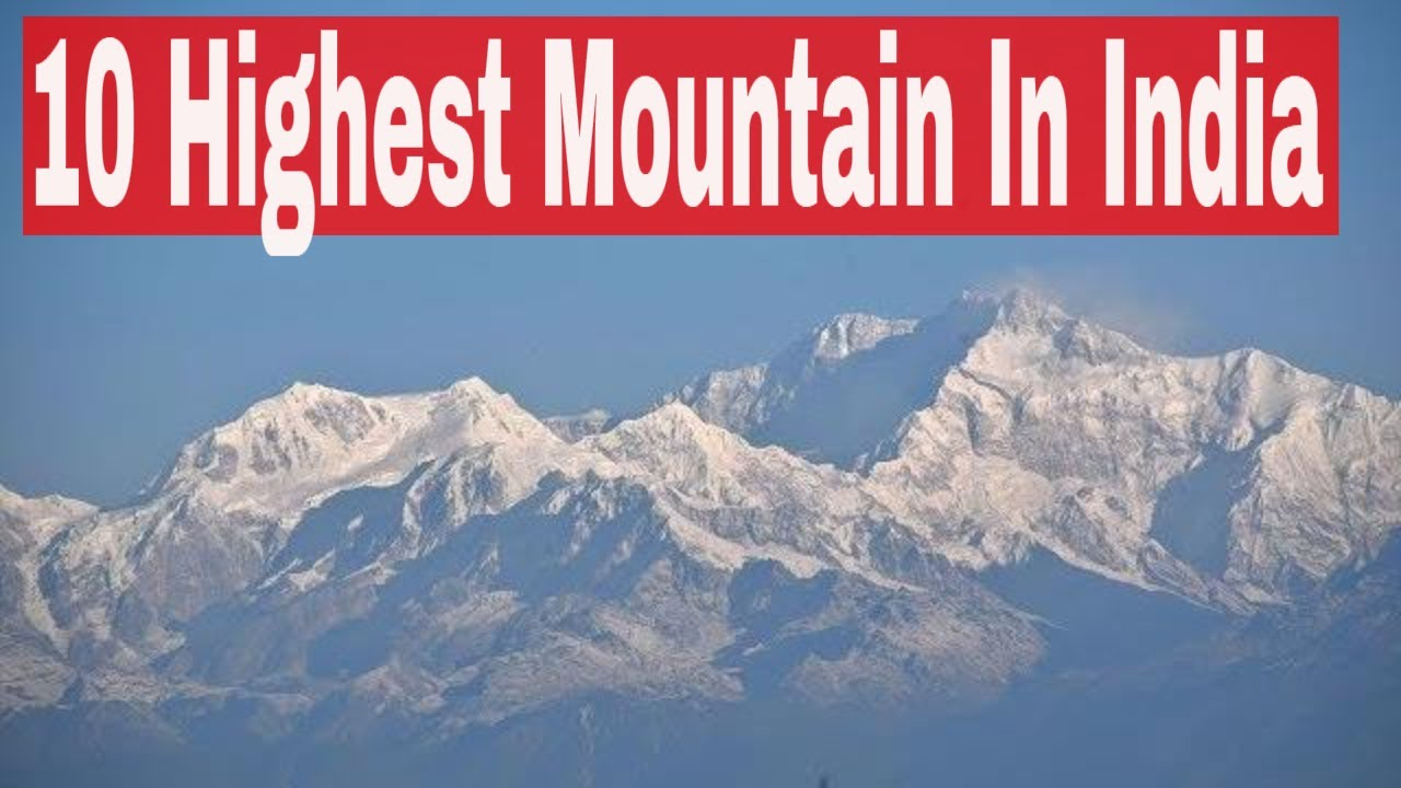 Top 10 Highest Peaks of India