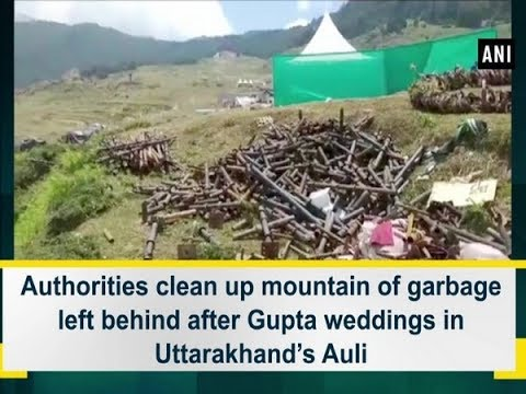 Gupta wedding worth Rs 200 crore leaves Auli with 4000kg garbage