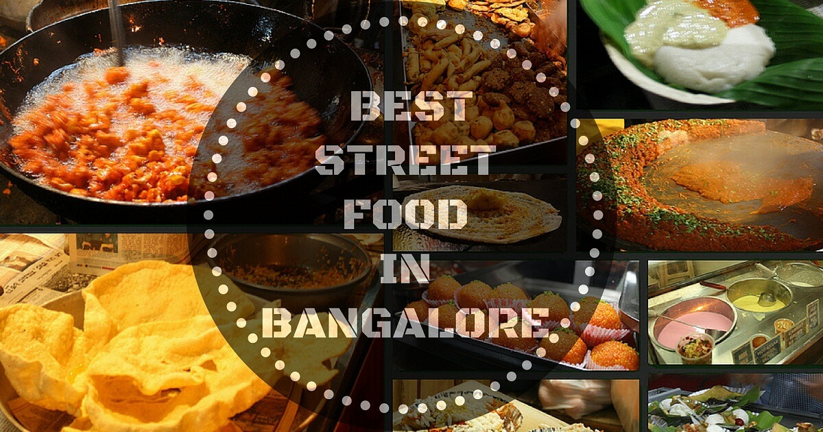Top 5 Places to Relish Street Food in Bangalore