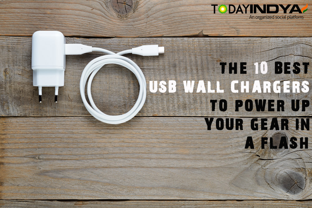 The 10 Best USB Wall Chargers to Power Up Your Gear in a Flash