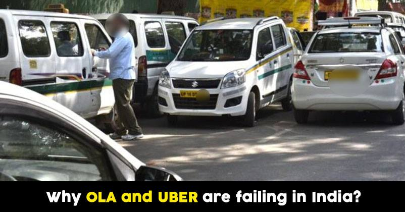 6 Reasons Why Uber, Ola Are Failing In India