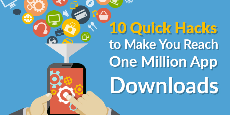 How to reach 1 million app downloads - 10 quick hacks