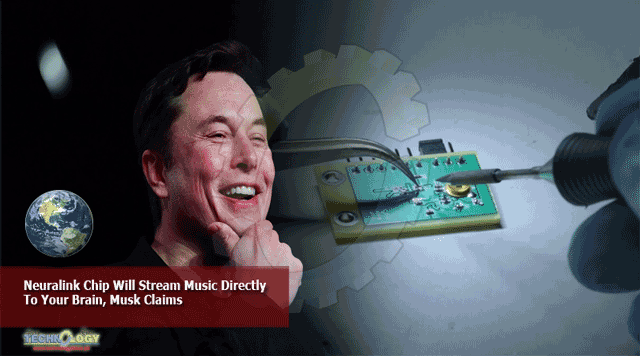 ELON MUSK CLAIMS HIS NEURALINK CHIP WILL ALLOW YOU TO STREAM MUSIC DIRECTLY TO YOUR BRAIN