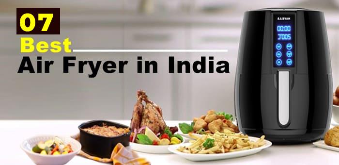 Top 7 Best Air Fryers in India | TodayIndya