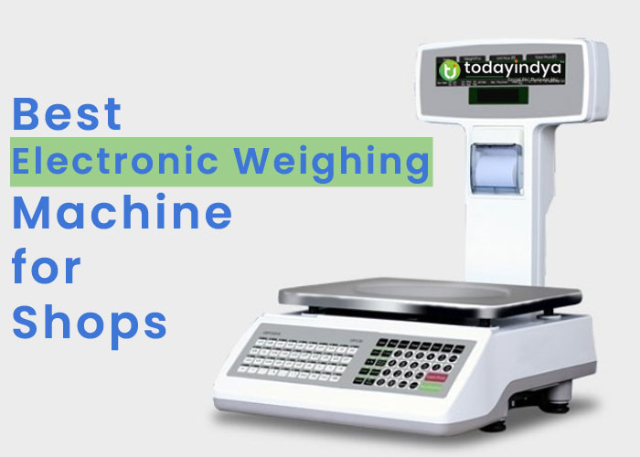 Best Electronic Weighing Machine for Shops