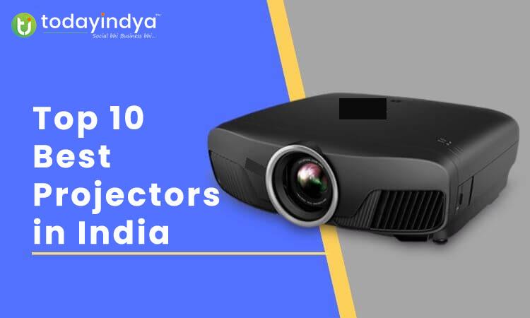 Top 10 Best Projectors in India | TodayIndya