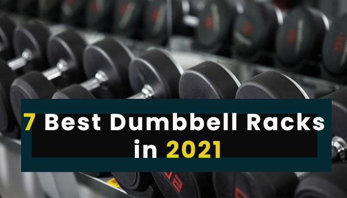 7 Best Dumbbell Racks in 2021