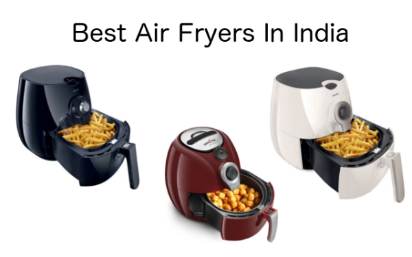 Best Air Fryers Online In India 2018
