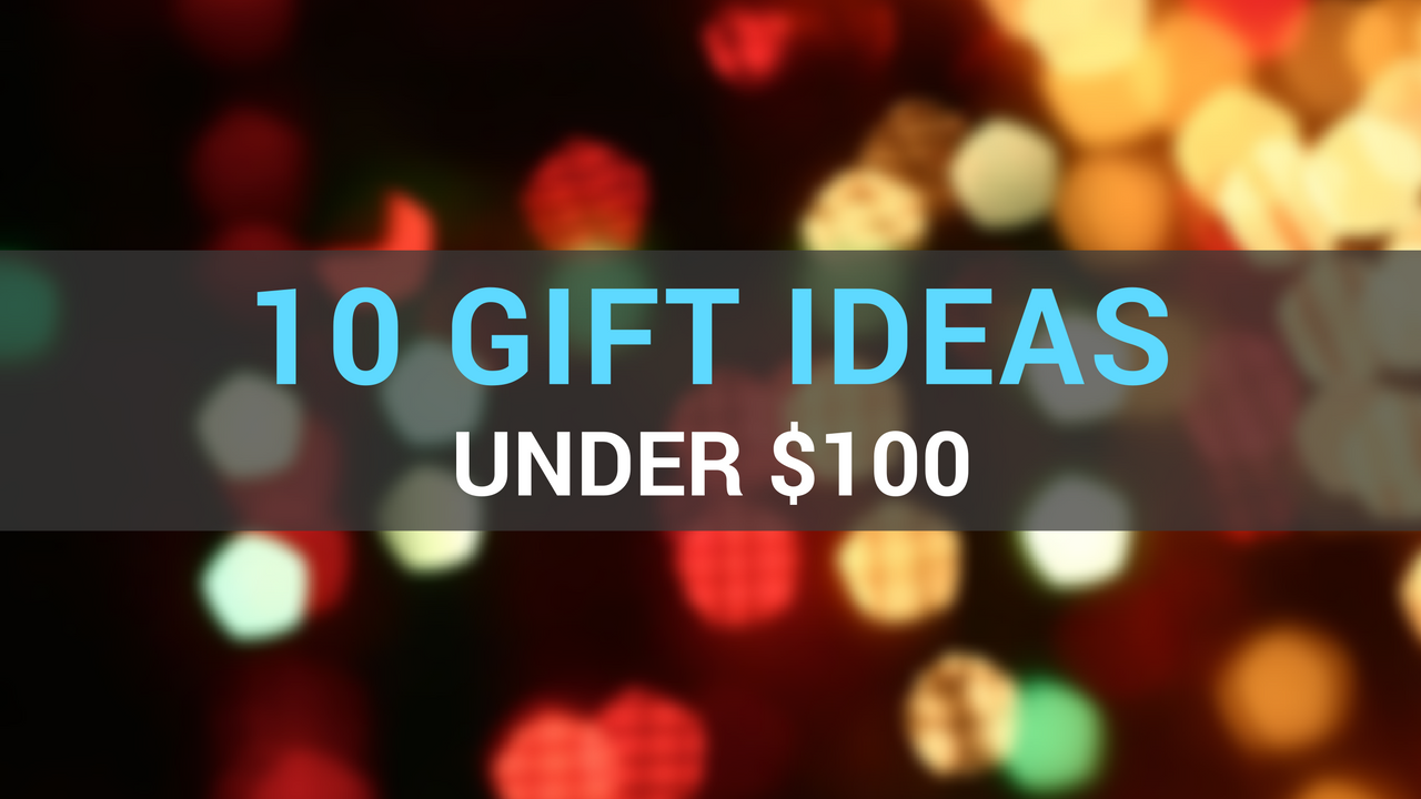 10 best gifts for under $100