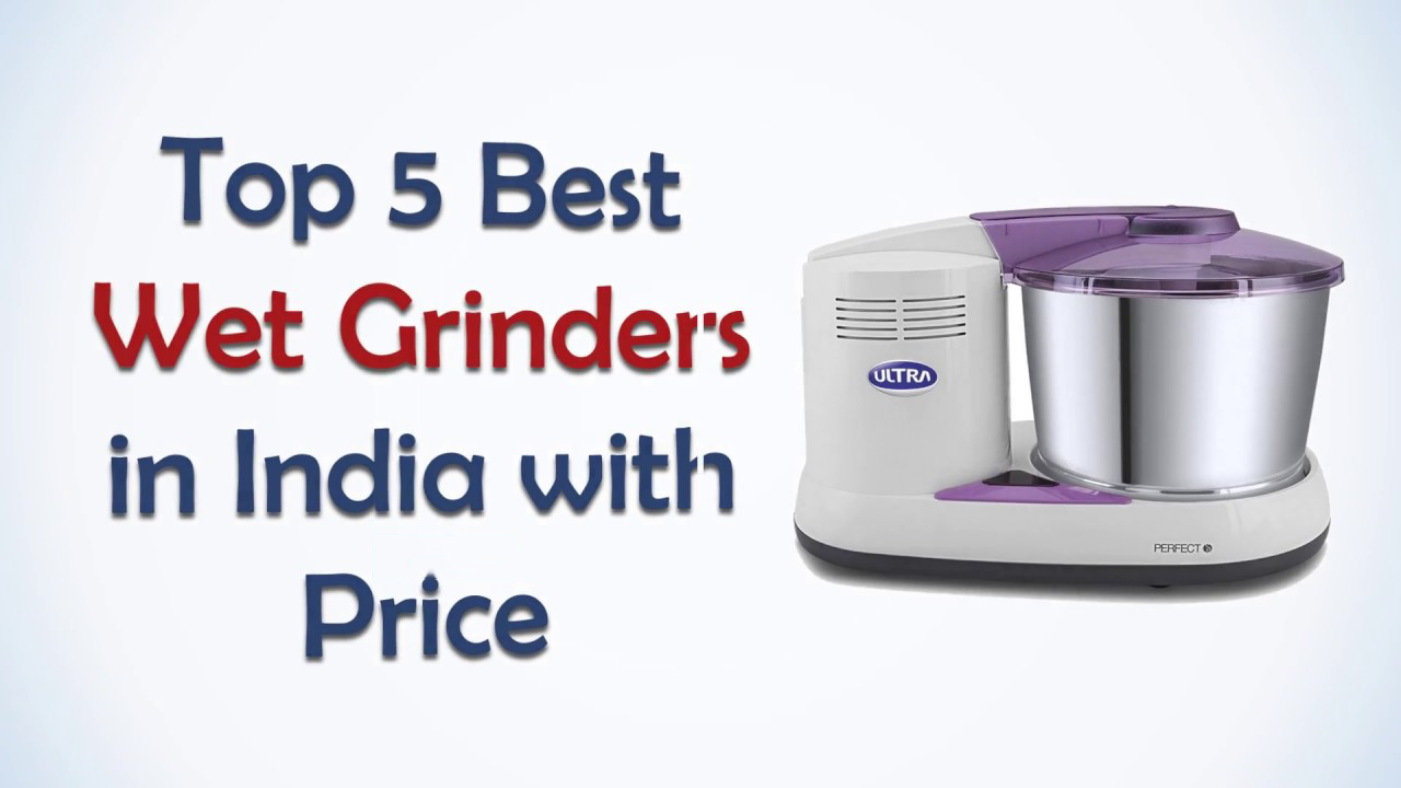 Top 5 Best Wet Grinders in India