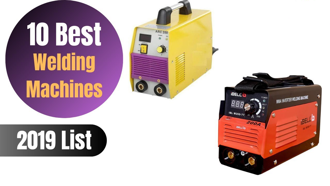10 Best Welding Machines In India In 2019