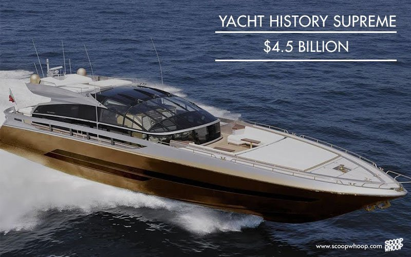 Yacht History Supreme, 4.5 billion USD