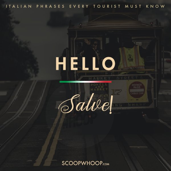 1. When you want to greet the Italians formally, say...