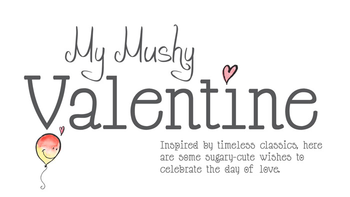 """My Mushy Valentine."""