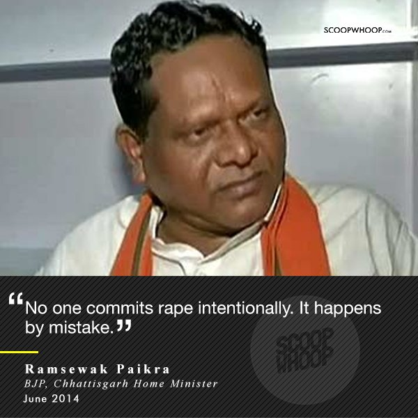 """15. When Chhattisgarh Home Minister Ramsevak Paikra, while talking to a news channel about the rise in rape incidents, triggered an uproar by saying that rapes happen """"by mistake""""."""