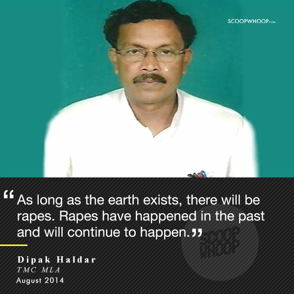 6. When the TMC MLA, while addressing the rise of crimes against women, demonstrated outrageous apathy by stating that rapes will continue to happen.